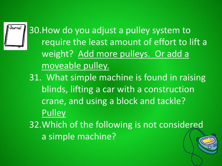 How do you adjust a pulley system to require the least amount of effort to lift a weight?