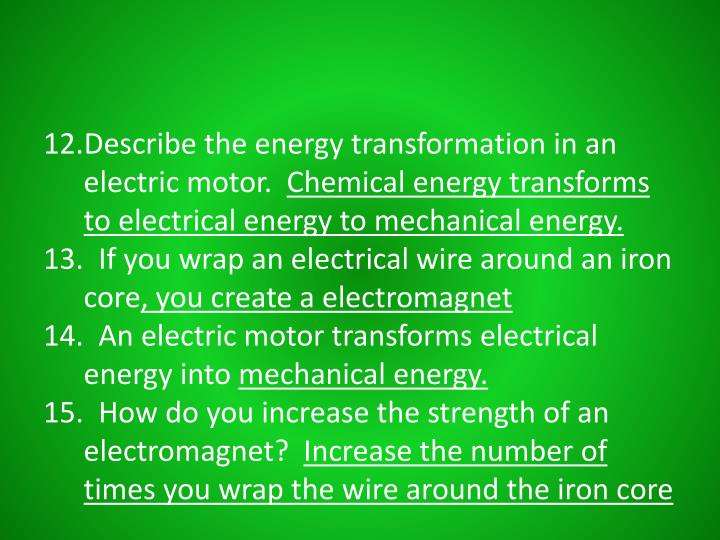 Describe the energy transformation in an electric motor.