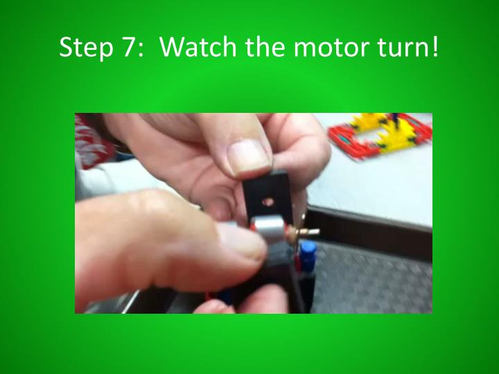 Step 7:  Watch the motor turn!