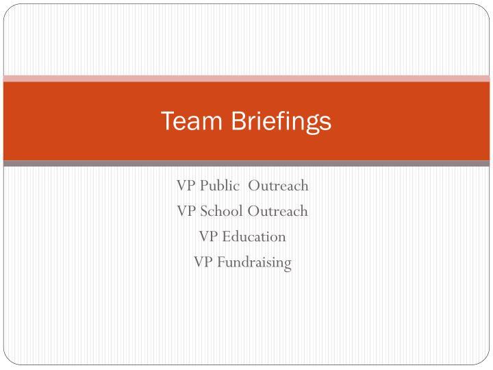 Team Briefings