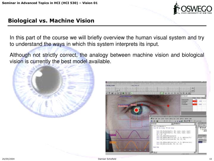 In this part of the course we will briefly overview the human visual system and try to understand the ways in which this system interprets its input.