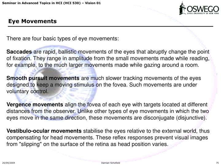 There are four basic types of eye movements: