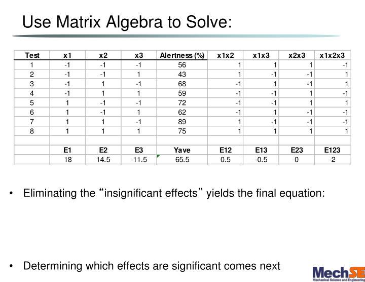 Use Matrix Algebra to Solve: