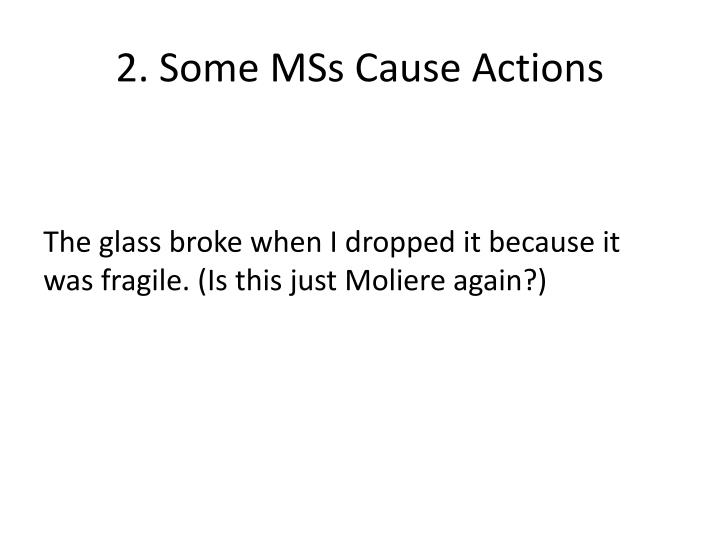 2. Some MSs Cause Actions