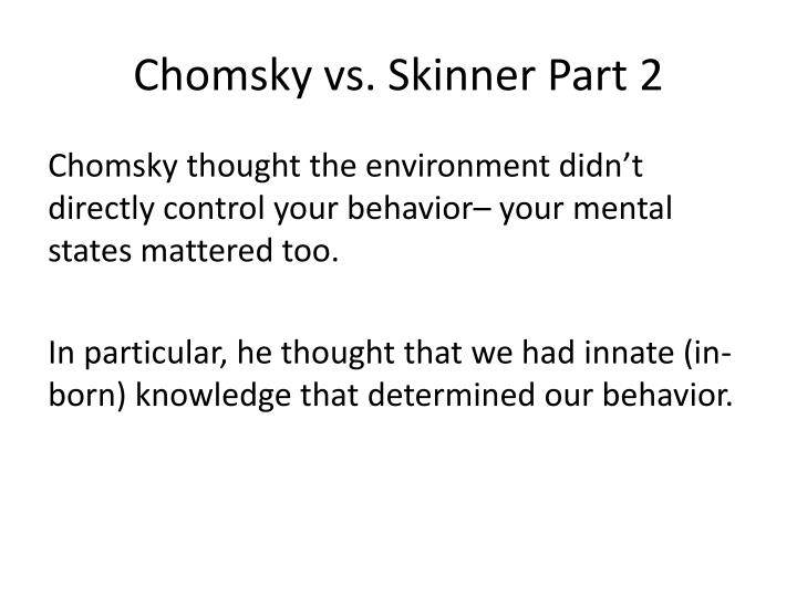 Chomsky vs. Skinner Part 2