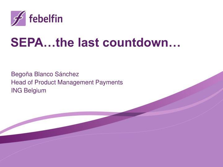 SEPA…the last countdown…