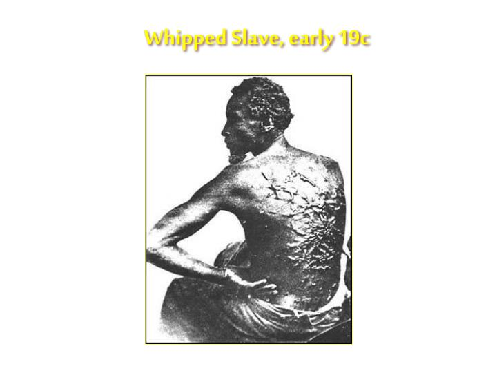 Whipped Slave, early 19c