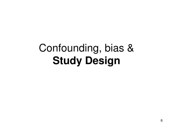 Confounding, bias &