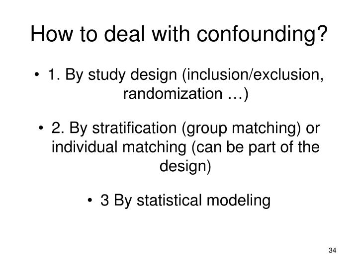 How to deal with confounding?