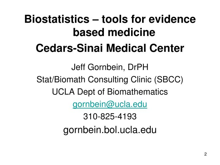 Biostatistics – tools for evidence based medicine