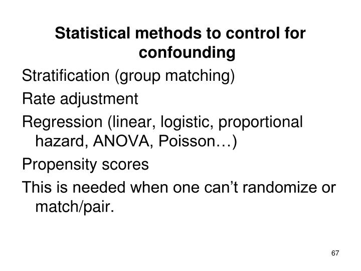 Statistical methods to control for confounding
