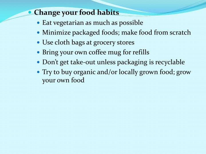 Change your food habits