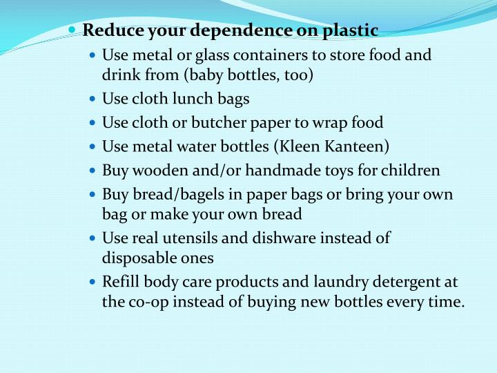 Reduce your dependence on plastic