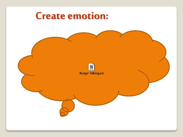 Create emotion: