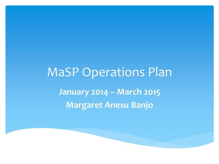 MaSP Operations Plan