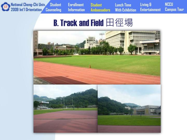 B. Track and Field
