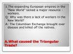 a what caused the triangular trade