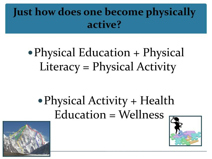 Just how does one become physically active?