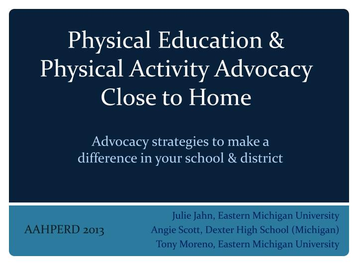 Physical education physical activity advocacy close to home