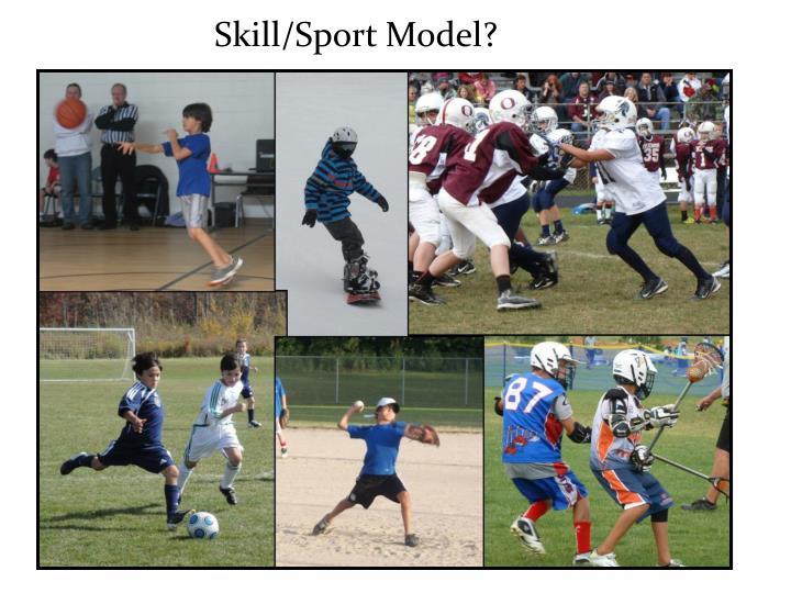 Skill/Sport Model?