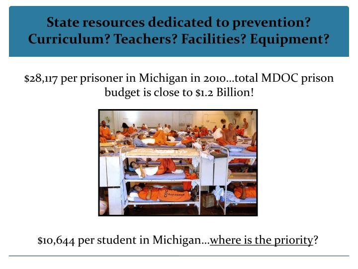 State resources dedicated to prevention? Curriculum? Teachers? Facilities? Equipment?