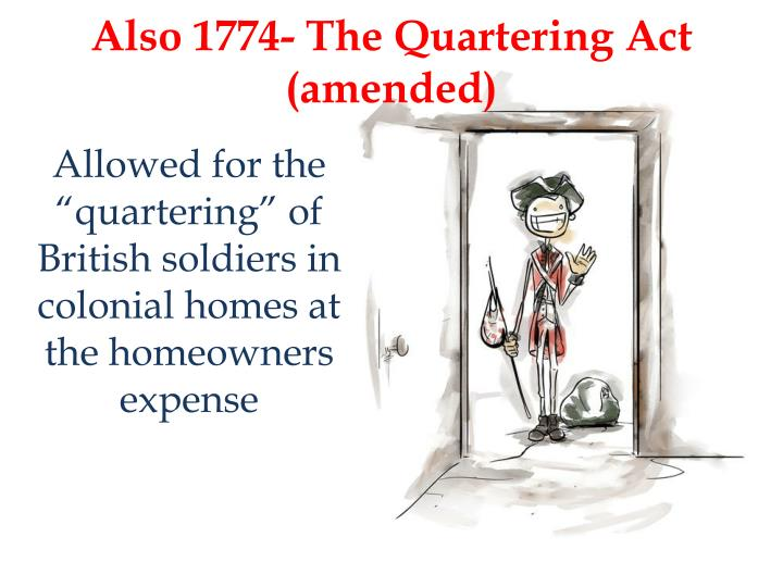 Also 1774- The Quartering Act (amended)