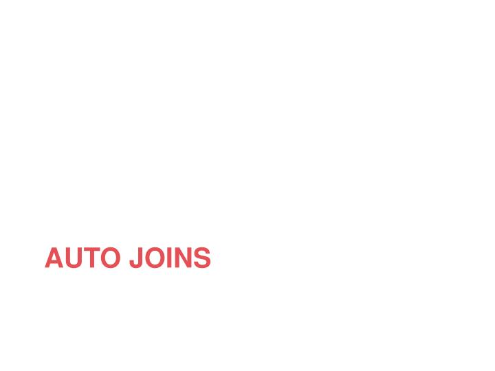 Auto joins