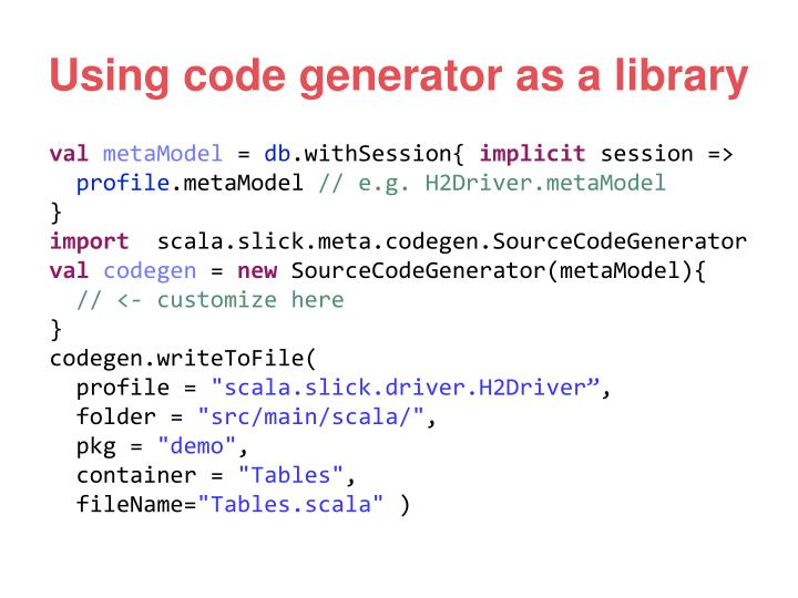 Using code generator as a library