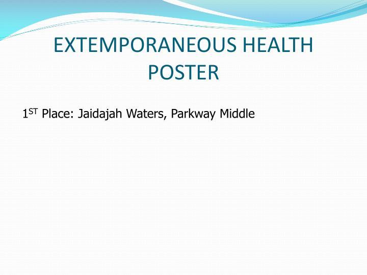 EXTEMPORANEOUS HEALTH POSTER