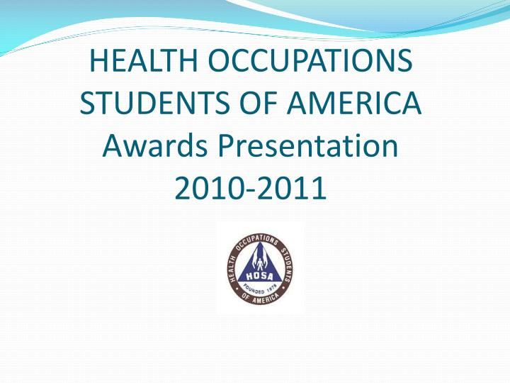 Health occupations students of america awards presentation 2010 2011