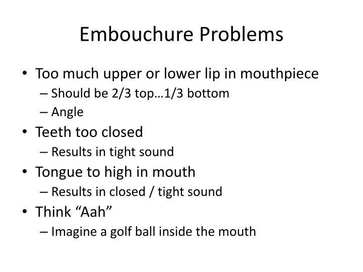 Embouchure Problems