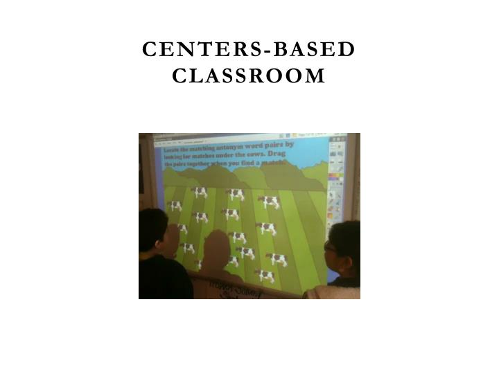 Centers-based Classroom