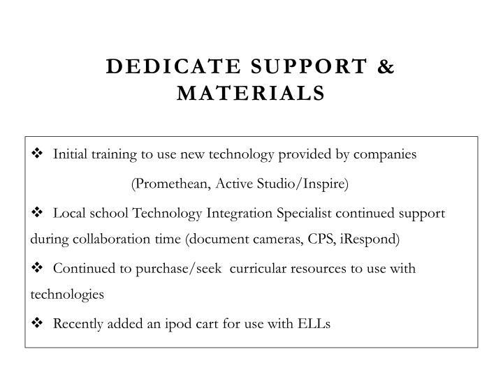 Dedicate Support & Materials