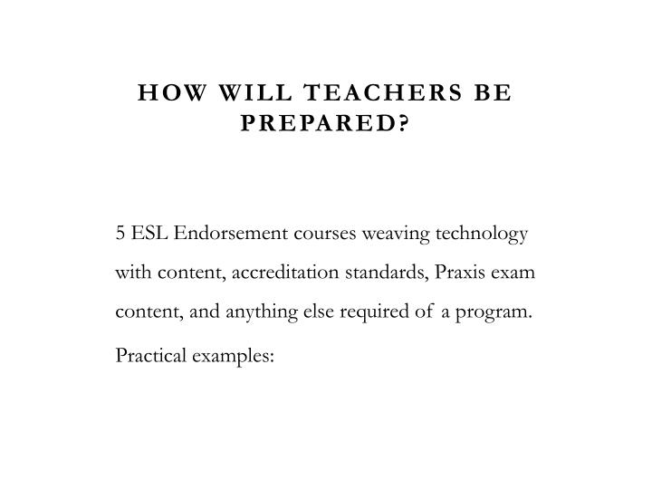 How will Teachers Be Prepared?