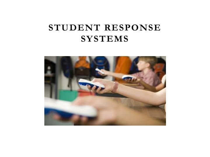 Student Response Systems