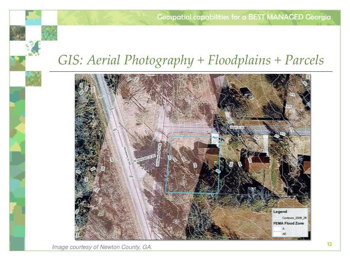GIS: Aerial Photography + Floodplains + Parcels