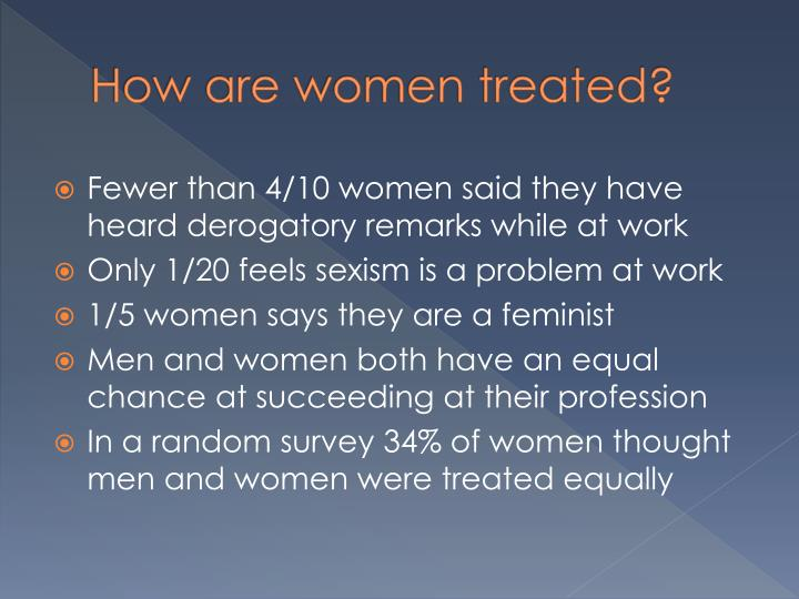 How are women treated?