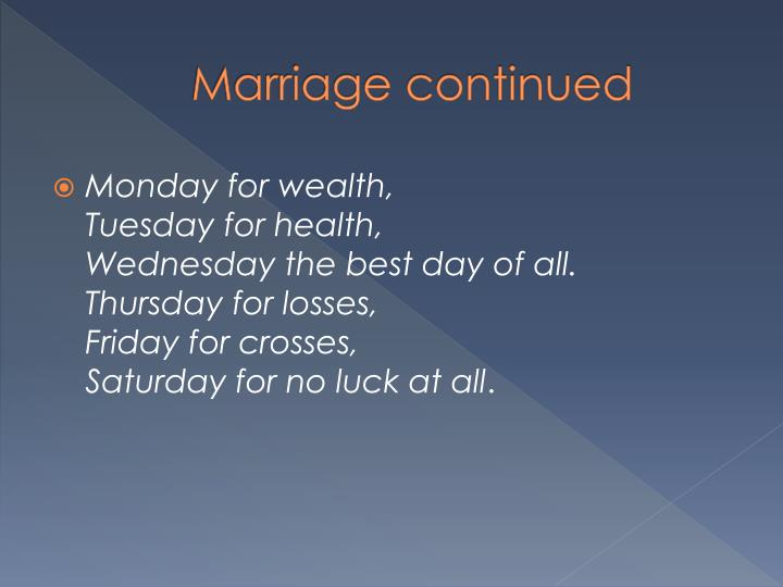 Marriage continued