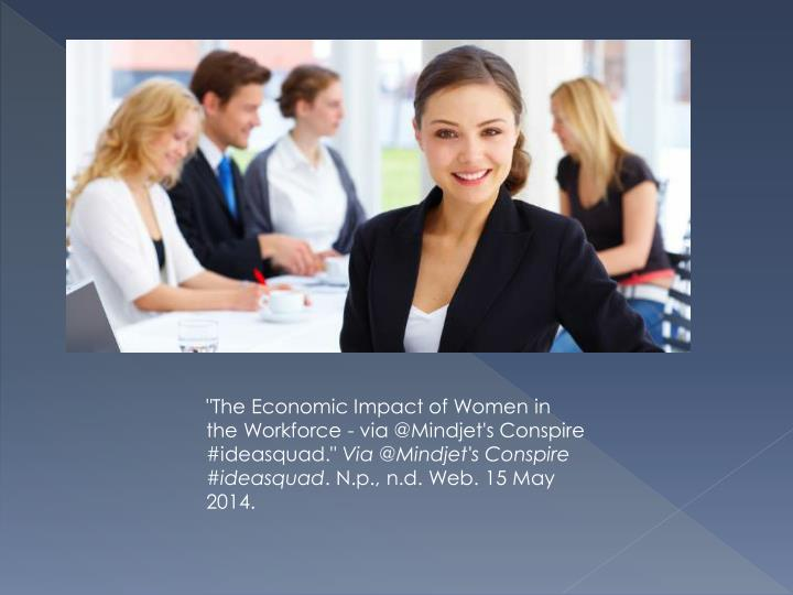 """The Economic Impact of Women in the Workforce - via @Mindjet's Conspire #"