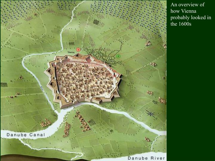 An overview of how Vienna probably looked in the 1600s