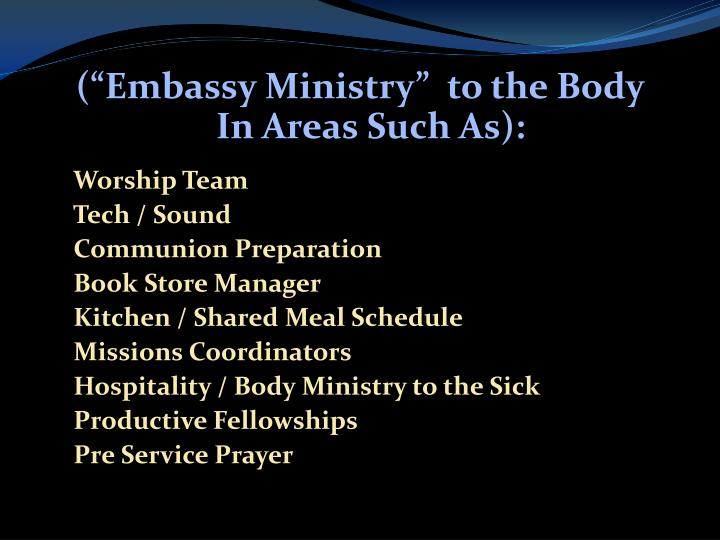 "(""Embassy Ministry""  to the Body               In Areas Such As):"