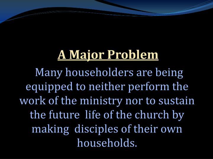 A Major Problem