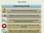 c lose of poll