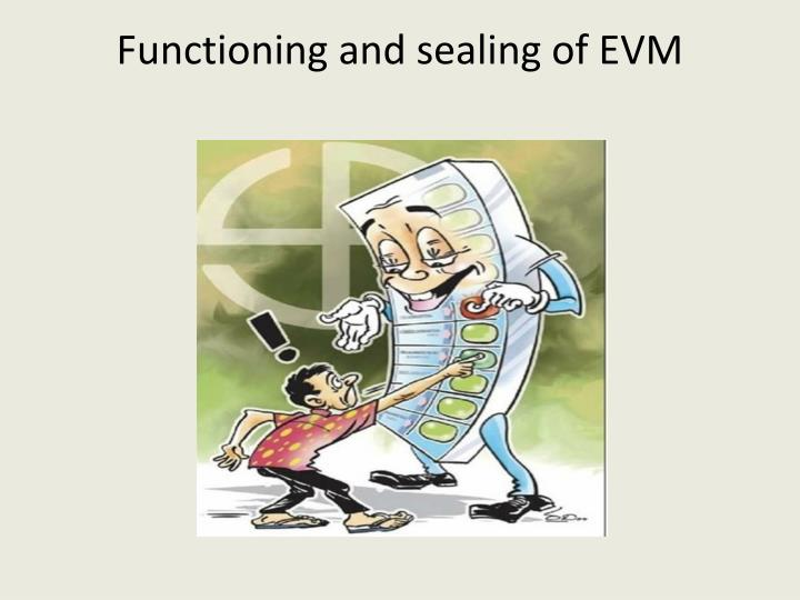 Functioning and sealing of EVM