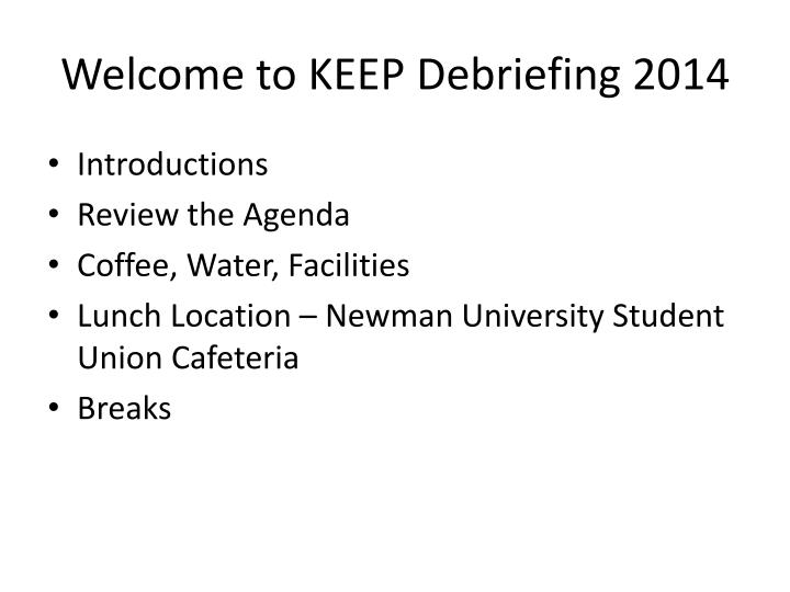 Welcome to KEEP Debriefing 2014