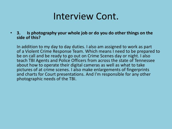 Interview Cont.