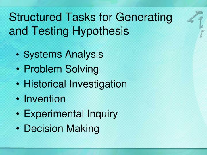 Structured Tasks for Generating and Testing Hypothesis