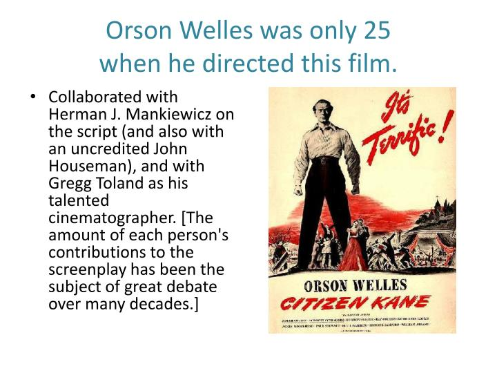 Orson Welles was only 25