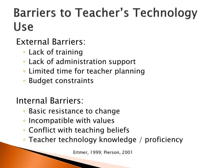 Barriers to teacher s technology use