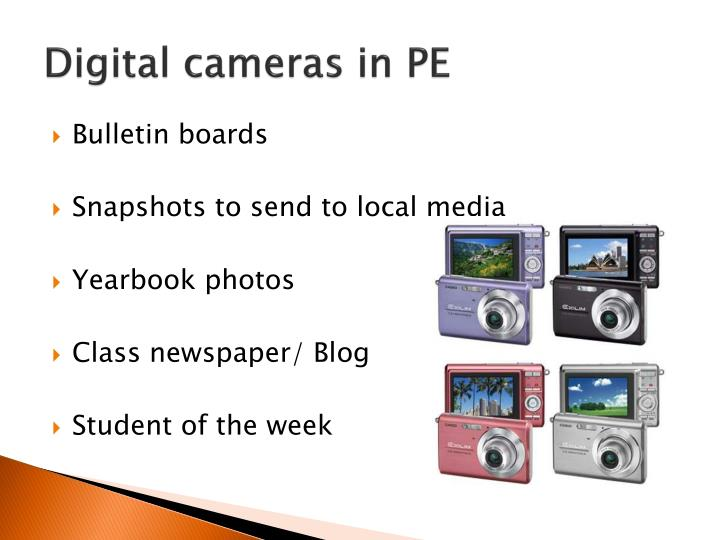 Digital cameras in PE